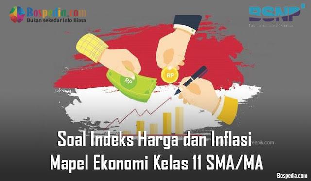 Soal Indeks Harga dan Inflasi Mapel Ekonomi Kelas 11 SMA/MA