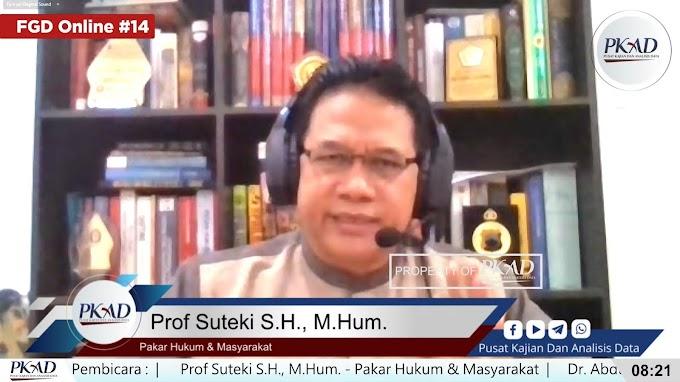 "Prof Suteki: ""Proyeksi Hukum 2021 Tak Lagi Bening, Diduga Represif dan Diktatorship"""