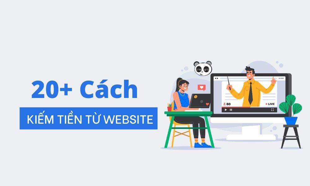 20 cách kiếm tiền từ website năm 2021
