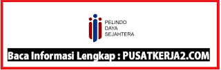 Loker SMA SMK D3 S1 PT Pelindo Daya Sejahtera Februari 2020
