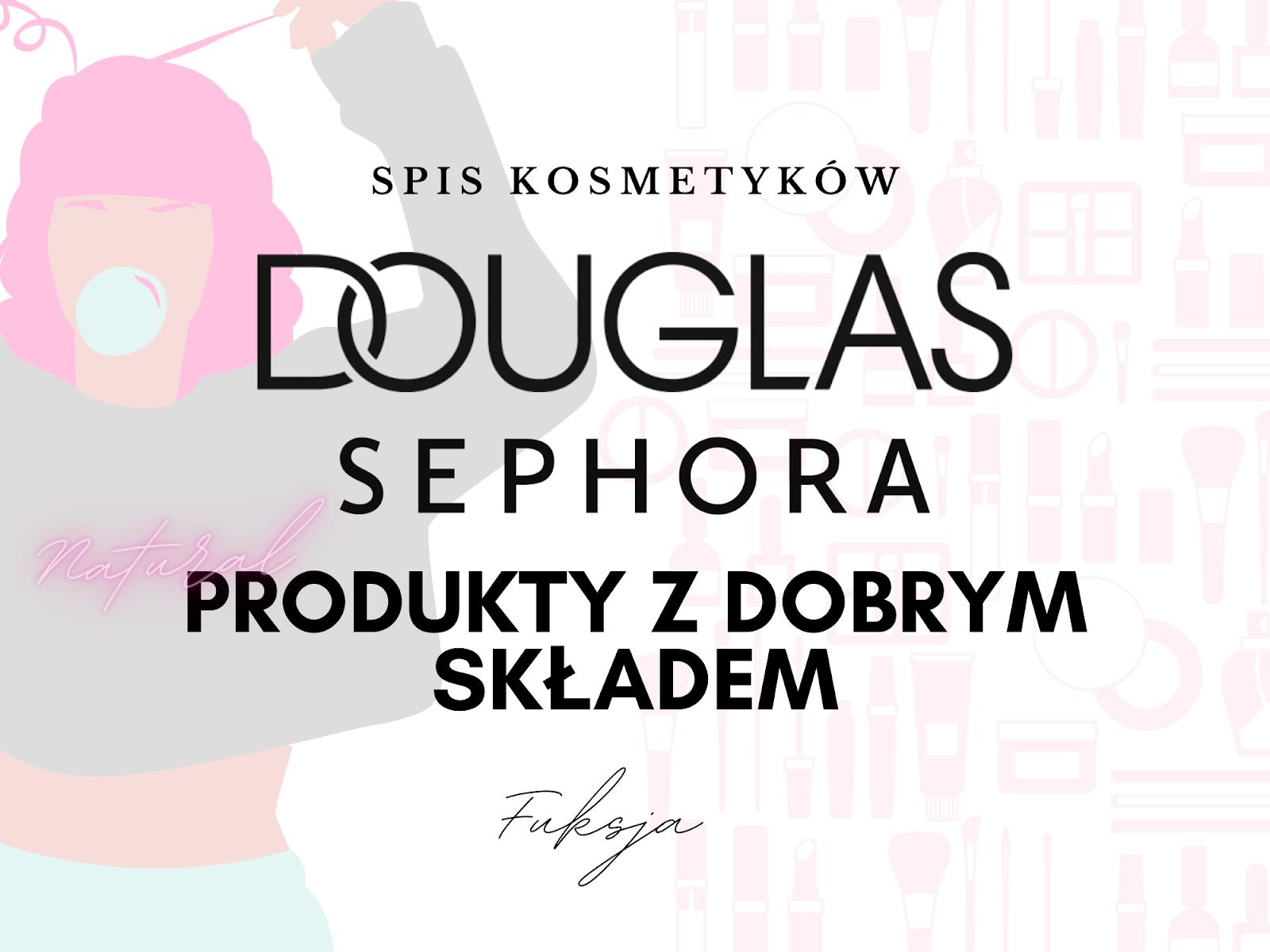 Sephora i Douglas - co dostaniemy tam z dobrym składem?