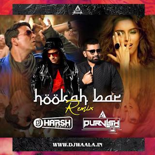 HOOKAH BAAR (REMIX) - DJ HARSH BHUTANI X DJ PURVISH
