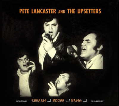 Pete Lancaster And The Upsetters - Beat In Germany/The 60s Antology - Smash Boom Bang