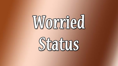 Worried Status