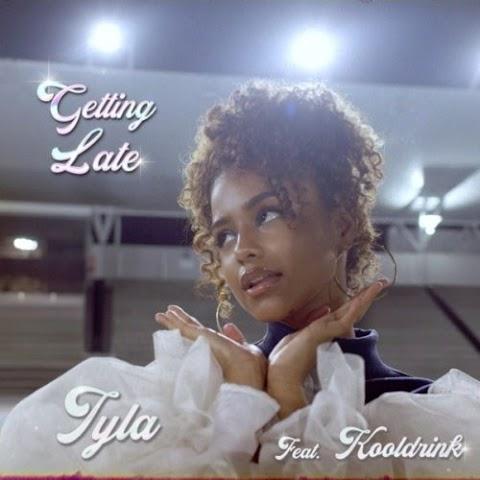 Tyla – Getting Late feat. Kooldrink