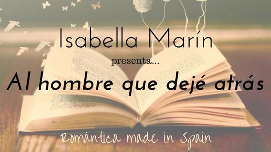 Isabella Marín_Al hombre que dejé atrás