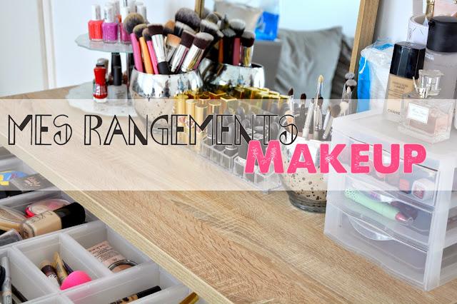 Rangements makeup : mes trucs et astuces !