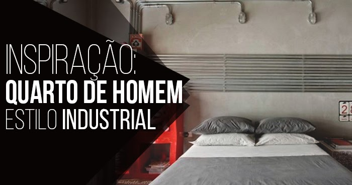 Macho moda blog de moda masculina quarto masculino for Cofre de estilo industrial