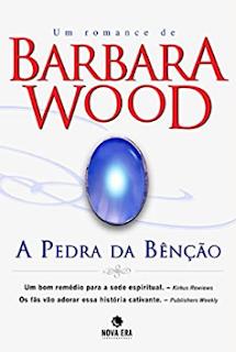 Barbara Wood - A PEDRA DA BENÇAO