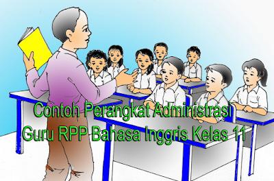 Contoh Perangkat Administrasi Guru RPP Bahasa Inggris Kelas 11