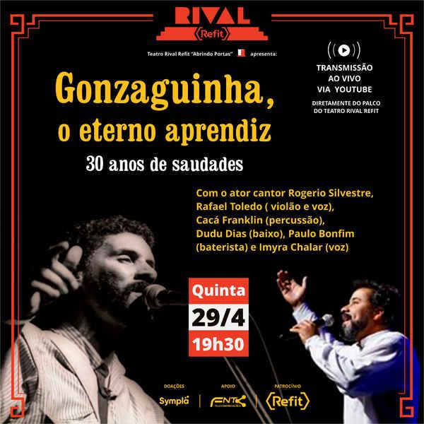 """O Teatron Rival Refit recebe o tributo """"Gonzaguinha: o eterno aprendiz – 30 anos de saudades"""" comtransmissão on-line, no dia 29 de abril, às 19h30."""