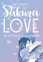 Sakura Love. Una historia de amor en Japón de Francesc Miralles (La Galera)