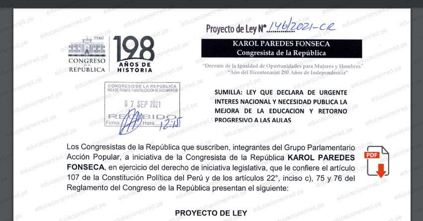 PROYECTO DE LEY N° 00146/2021-CR.- Ley que declara de urgente interés nacional y necesidad pública la mejora de la educación y retorno progresivo a las aulas (.PDF) www.congreso.gob.pe