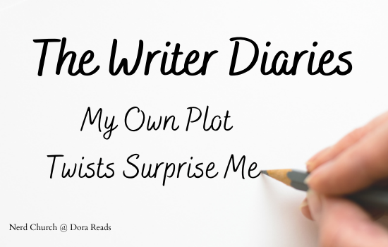 'The Writer Diaries: My Own Plot Twists Surprise Me' in a handwriting-style font with a pic of a hand holding a pencil in the bottom right corner, making it look like the hand wrote the words because I am clearly easily amused