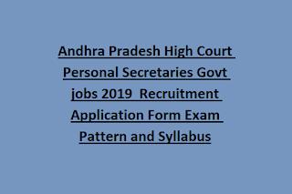 Andhra Pradesh High Court Personal Secretaries Govt jobs 2019  Recruitment Application Form Exam Pattern and Syllabus