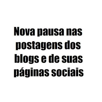 """Descrição da imagem #PraCegoVer: Mensagem simples que diz """"Nova pausa nas postagens dos blogs e de suas páginas sociais"""". Fim da descrição."""