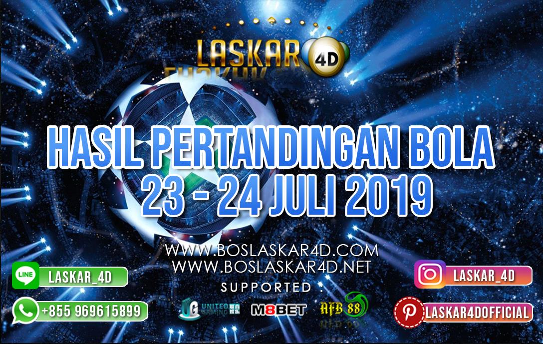 HASIL PERTANDINGAN BOLA TANGGAL 23 – 24 JULI 2019