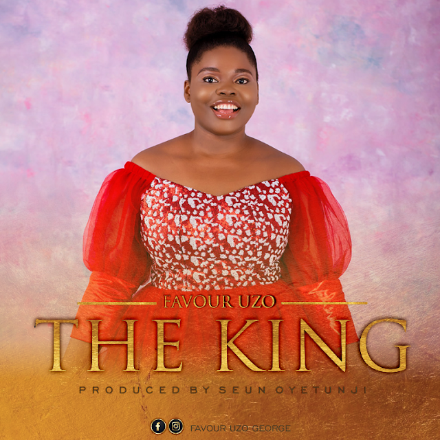 MUSIC: Favour Uzo - The King