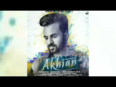 Akhian    Happy Raikoti  new song