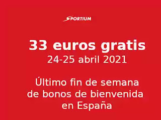 sportium 33 euros gratis los bonos se terminan hasta 25-4-2021