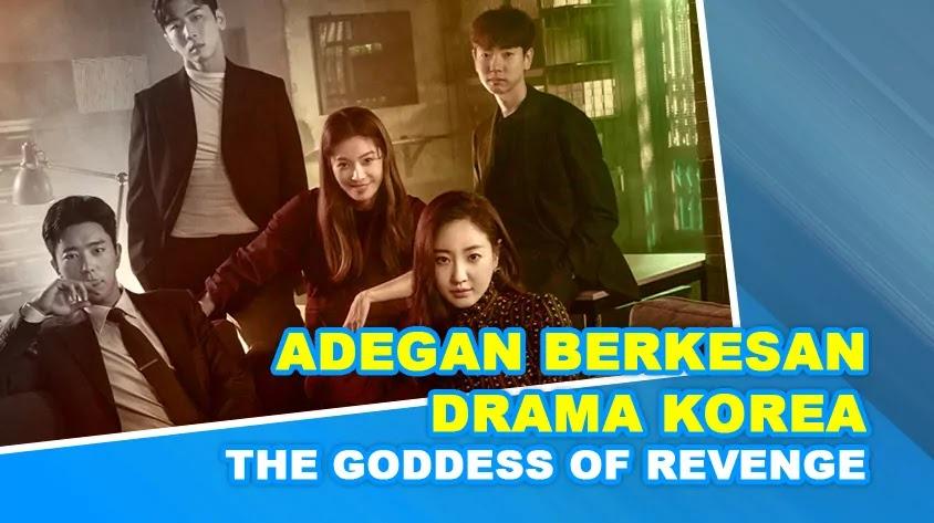 Adegan Berkesan Drama The Goddess Of Revenge