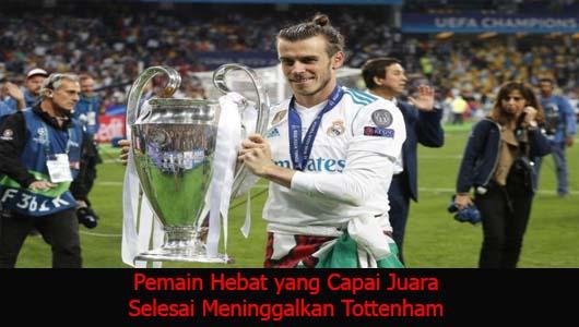Pemain Hebat yang Capai Juara Selesai Meninggalkan Tottenham