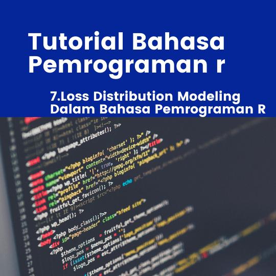 Loss Distribution Modeling Dalam Bahasa Pemrograman R