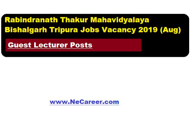 Rabindranath Thakur Mahavidyalaya Bishalgarh Tripura Jobs Vacancy 2019 (Aug) | Guest Lecturer Posts
