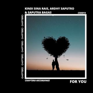 Kindi Sina Rais, Ardhy Saputro & Saputra Bagas - For You on iTunes