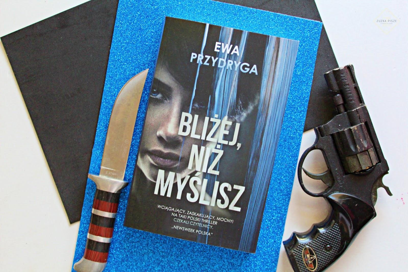 """Ewa Przydryga """"Bliżej niż myślisz"""" - recenzja"""