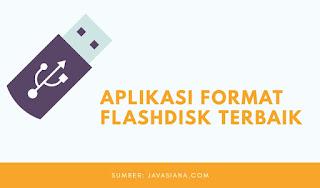 Aplikasi Format Flashdisk Terbaik