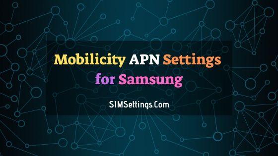 Mobilicity APN Settings Samsung
