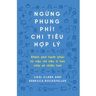 Sách Kỹ Năng Quản Lý Tài Chính Cực Hay: Ngừng Phung Phí, Chi Tiêu Hợp Lý ( tặng kèm bookmark Sáng tạo ) ebook PDF EPUB AWZ3 PRC MOBI