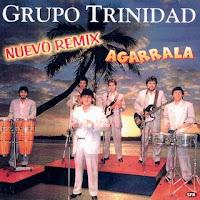 grupo trinidad AGARRALA