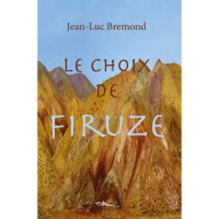 roman le choix de Firuze, une quête de liberté, un cri d'amour, jpeg