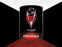 Jadwal Piala Presiden 2017 Hasil Klasemen Terbaru Lengkap