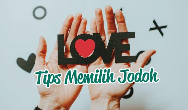 Tips Memilih atau Mencari Jodoh