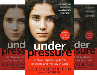 Lisa Damour's Book: The Rising Tide of Stress and Anxiety in Girls