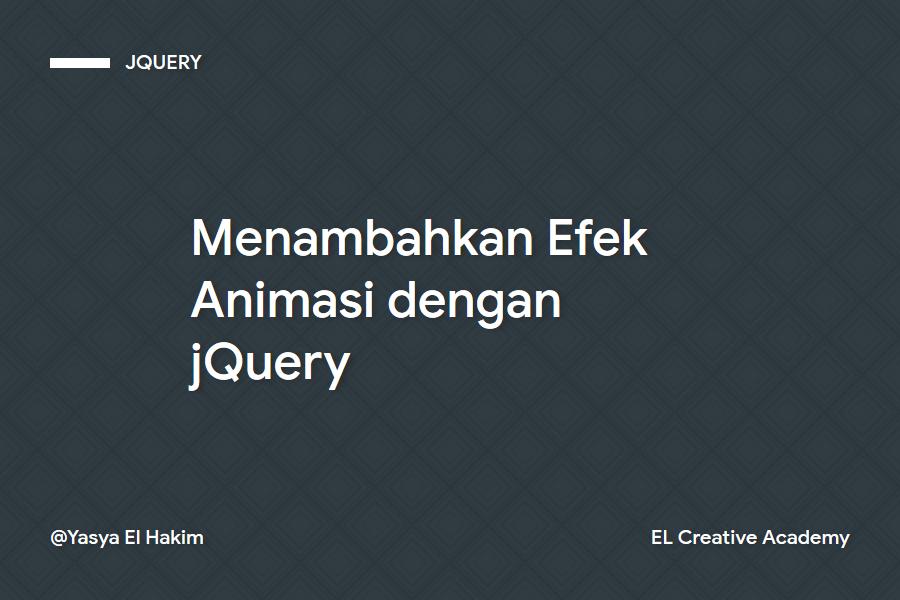 Menambahkan Efek Animasi dengan jQuery