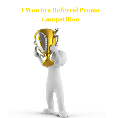 I Won in a Referral Promo Competition