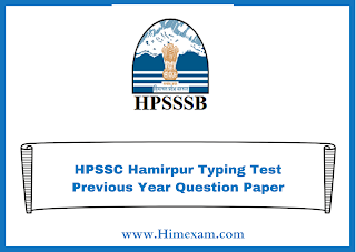 HPSSC Hamirpur Typing Test Previous Year Question Paper
