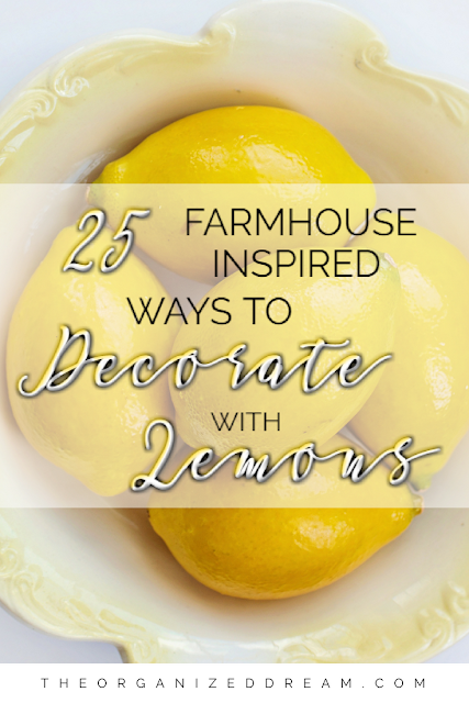 25 farmhouse-inspired ways to decorate with lemons.