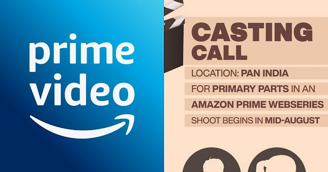 CASTING FOR PRIMARY CHARACTERS IN AMAZON PRIME WEB SERIES