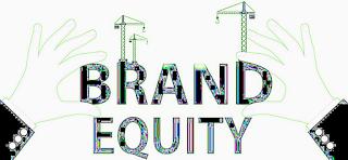 Pengertian Brand Equity dan Keuntungannya