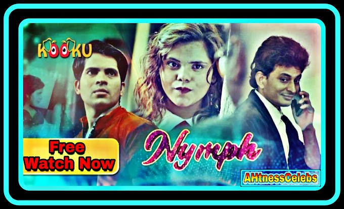 Nymph (2021) - Hindi  Hot Web Series S01 Complete
