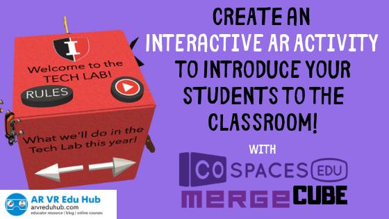 Create an interactive AR activity | @EdTechnocation arvreduhub.com