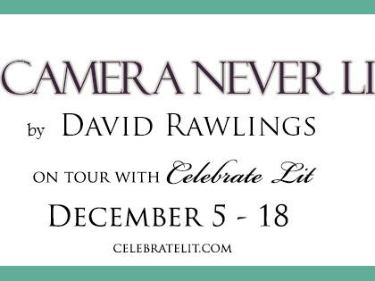 The Camera Never Lies by David Rawling {A Celebrate Lit  Blog Tour}