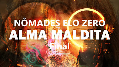 Actual Play de Nômades Elo Zero: Alma Maldita (Final)