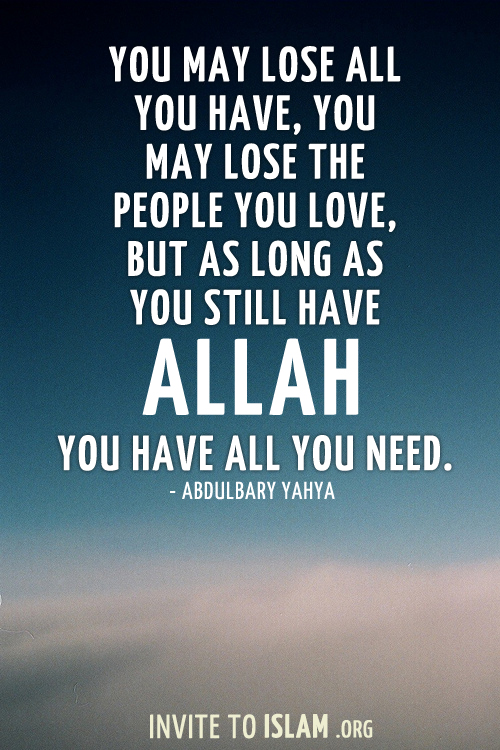 Allah Quotes: You may lose all you have, You may lose the people you love