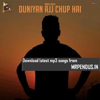 Duniyan Ajj Chup Hai Money Aujla Mp3 Download